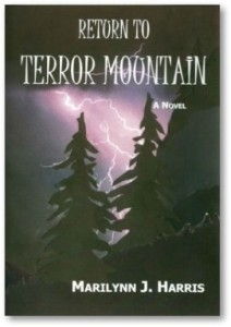 Return To Terror Mountain by Marilynn J. Harris, Book 3 in the 3 book Idaho adventure series.