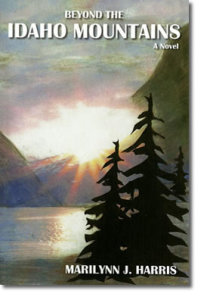 Beyond The Idaho Mountains by Idaho Author Marilynn J. Harris